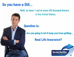 Life insurance DUI or DWI